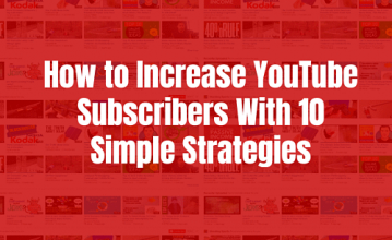 10 Best Ways to Get More YouTube Subscribers Within short period of time in 2020