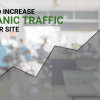 Top 10 Fastest Ways To Increase Traffic To Your Website