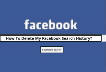 How To Delete Search History In Facebook on Desktop And Mobile Devices?