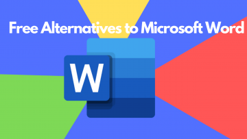 7 Best Alternatives To Microsoft Word For Creating Documents.