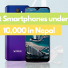 Cheapest Smartphones: Best Smartphones Under 10,000 In Nepal
