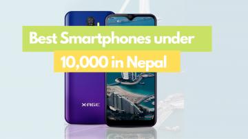 Cheapest Smartphones: Best Smartphones Under 10,000 In Nepal