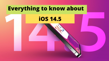 iOS 14.5 and iPadOS 14.5 : Everything to know about new features for your  iPhone and iPad